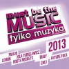 Must Be The Music 2013